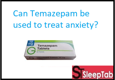 Can Temazepam be used to treat anxiety?